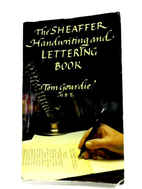 The Sheaffer Handwriting And Lettering Book By Tom Gourdie