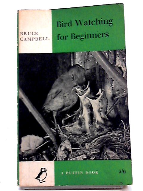 Bird Watching for Beginners By Bruce Campbell