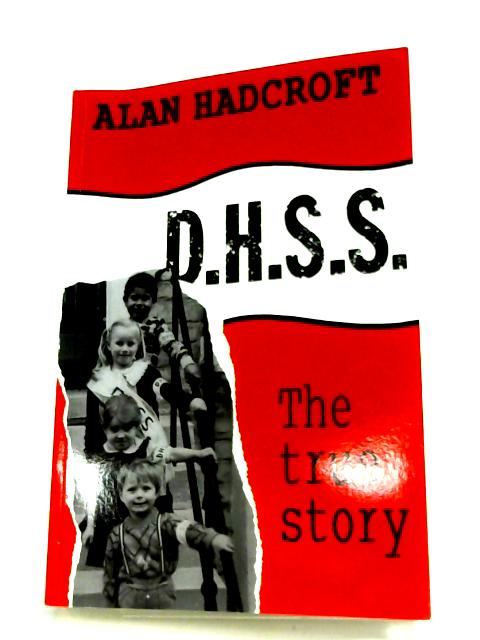 D H S S : The True Story By Alan Hadcroft