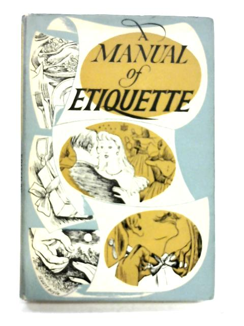 A Manual of Etiquette by Nora M. Bickley