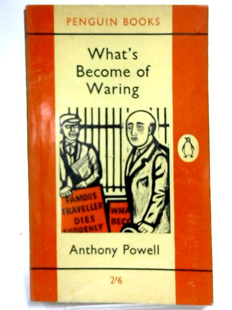 What's become of Waring? By Anthony Powell