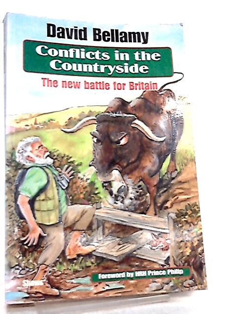 Conflicts in the Countryside, The New Battle for Britain by David Bellamy