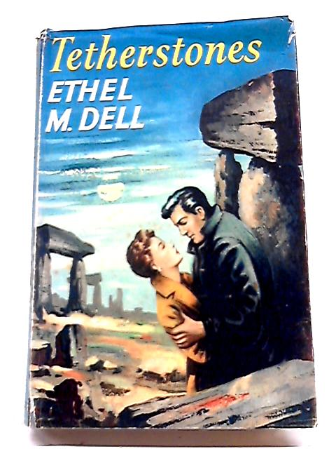Tetherstones By Ethel M. Dell