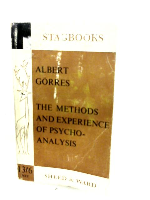 Methods and Experience of Psychoanalysis by Albert Gorres