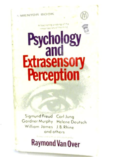 Psychology and Extrasensory Perception By Raymond van Over