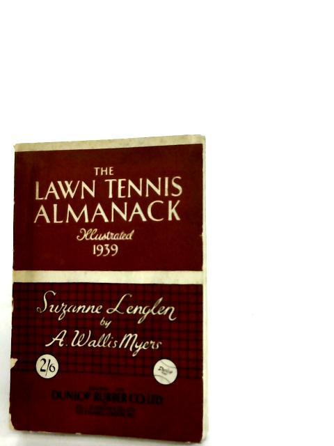 The Lawn Tennis Almanack 1939 by A. Wallis Myers (ed.)