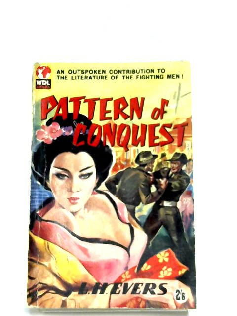 Pattern Of Conquest by L. H. Evers