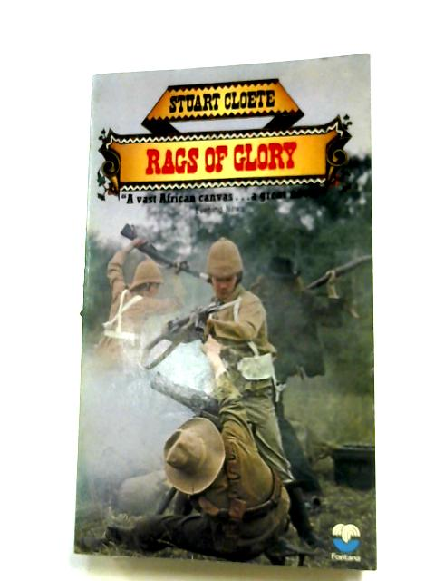 Rags Of Glory by Stuart Cloete