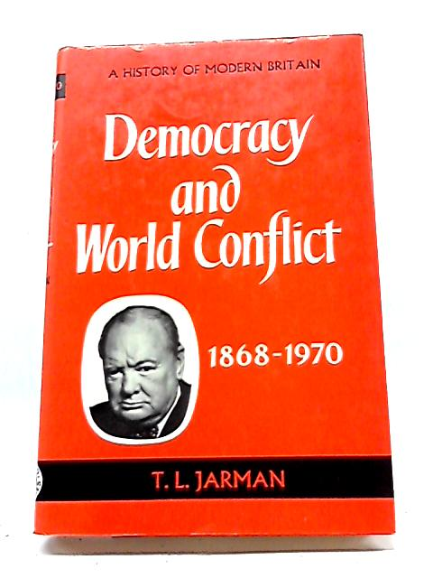 Democracy & World Conflict By T. L. Jarman