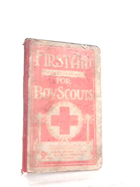 First Aid for Boy Scouts By Scoutmaster