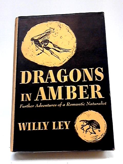 Dragons In Amber By Willy Ley