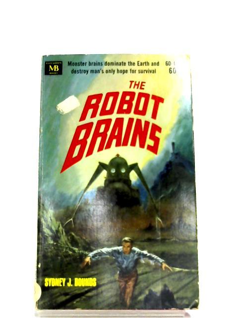The Robot Brains By Sydney J. Bounds