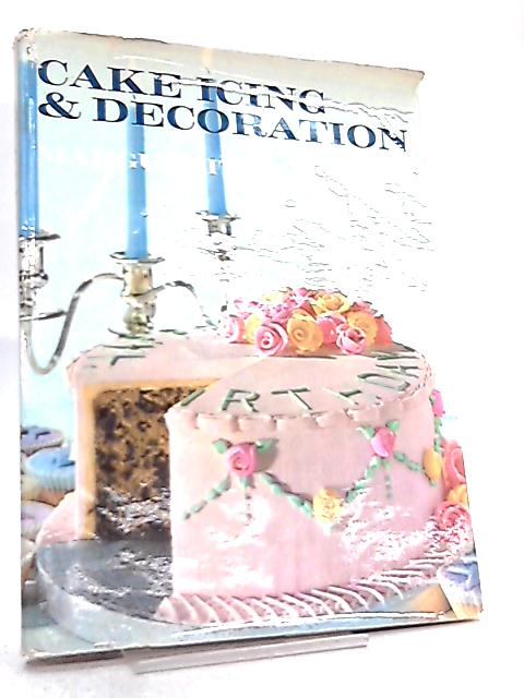 Cake Icing and Decoration By Marguerite Patten