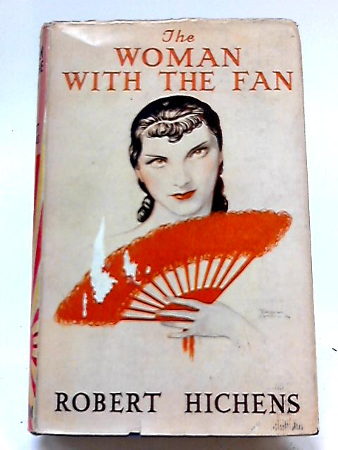 The Woman with the Fan By Herbert Hichens