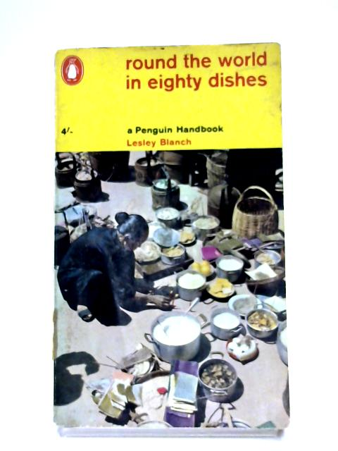 Round The World In Eighty Dishes By Lesley Blanch
