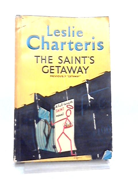 The Saint's Getaway by Leslie Charteris