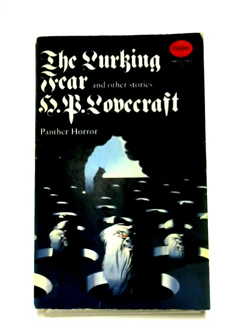Lurking Fear, And Other Stories by H. P. Lovecraft