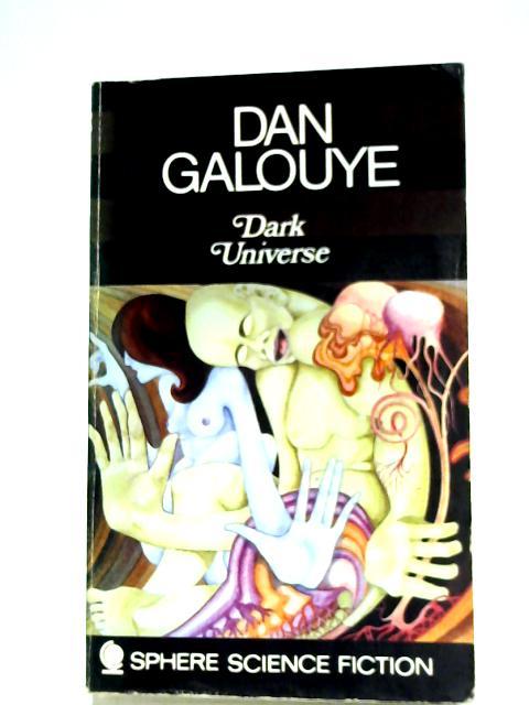 Dark Universe By Daniel F. Galouye