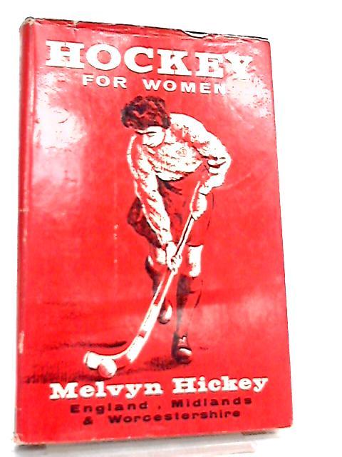 Hockey for Women By Melvyn Hickey