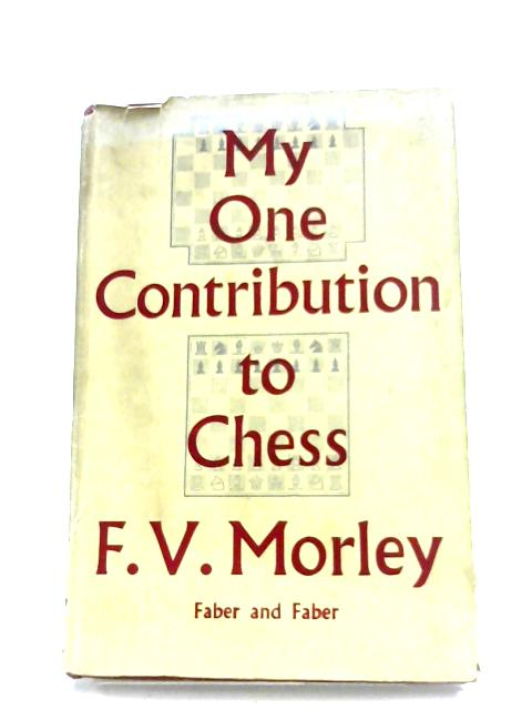 My One Contribution To Chess By F. V. Morley