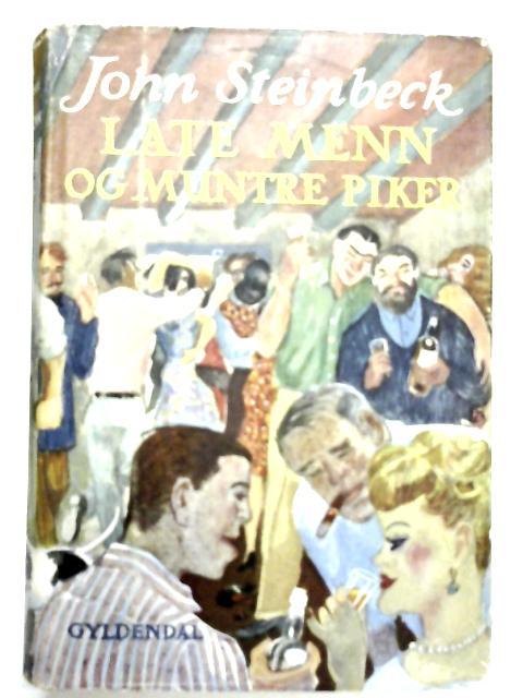 Late Menn Og Muntre Piker By John Steinbeck