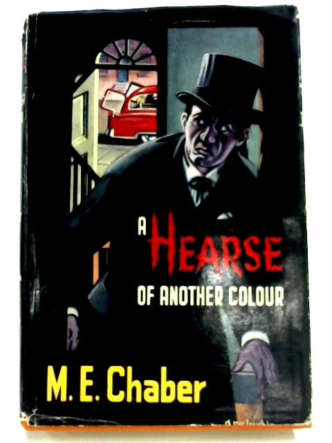 A Hearse Of Another Colour By M. E. Chaber