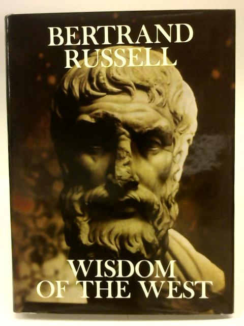 Wisdom of The West. By Bertrand Russell