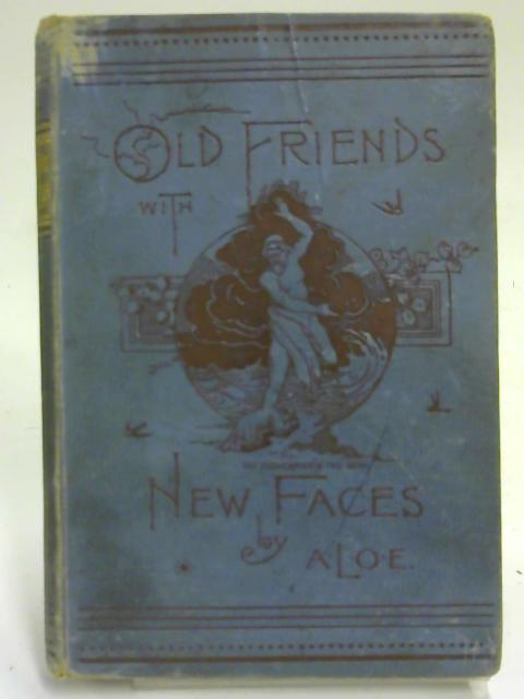 Old Friends With New Faces By A L O E