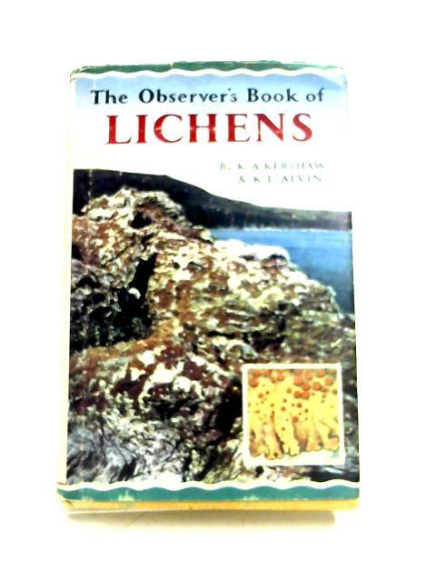 The Observer's Book Of Lichens by K. L. Alvin