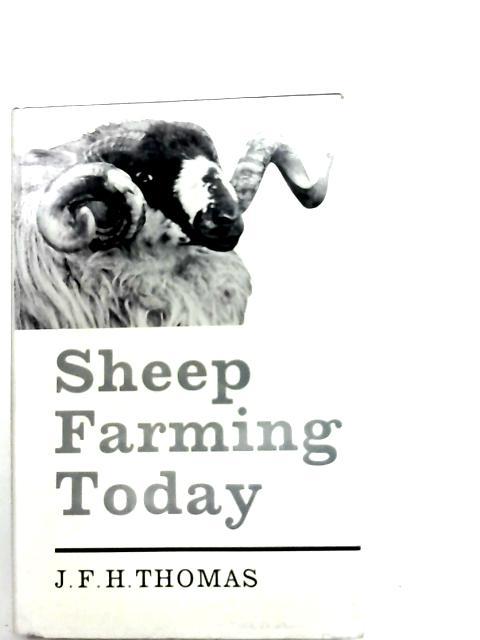 Sheep Farming Today By James Francis Herbert Thomas