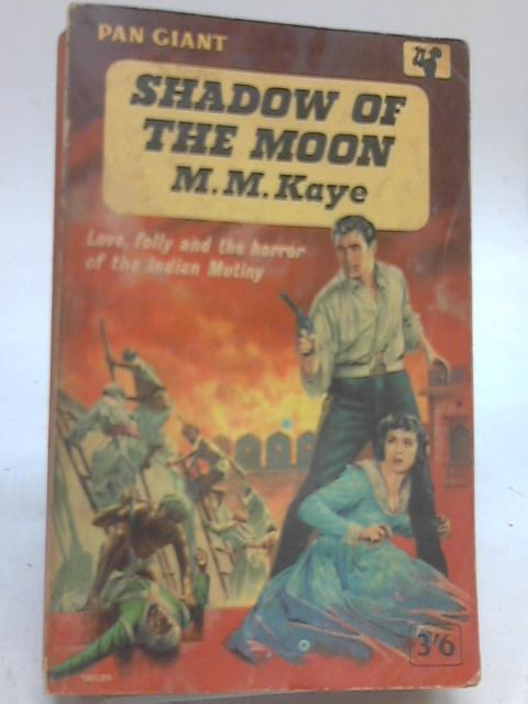 Shadow of the Moon by M M Kaye