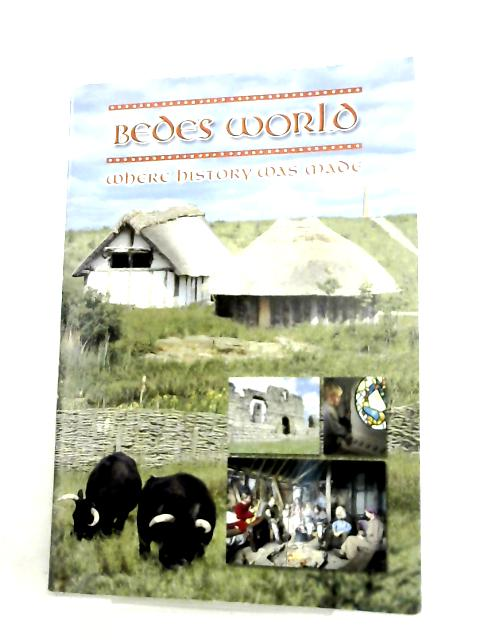 Bede's World Where History Was Made By Unknown