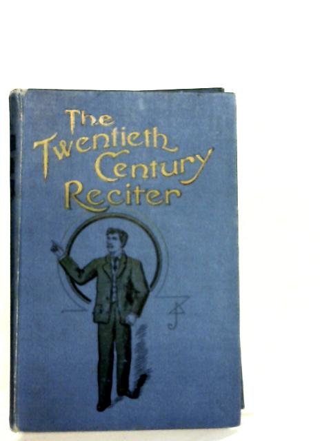 The Twentieth Century Reciter By Unknown