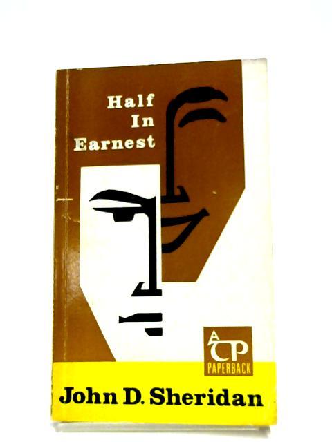 Half In Earnest By John D. Sheridan