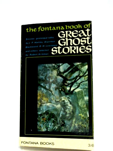 The Fontana Book Of Great Ghost Stories by Various