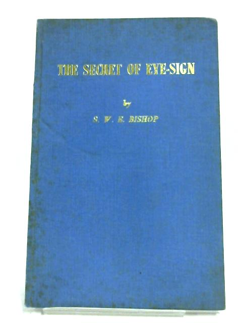 The Secret Of Eye-Sign By S. W. E. Bishop