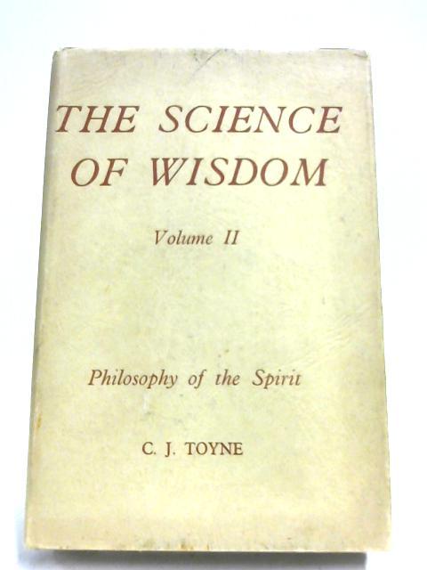 The Science Of Wisdom: Vol. 2 By C. J. Toyne