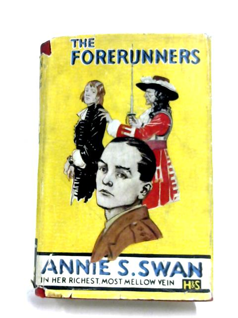 The Forerunners by Annie S. Swan