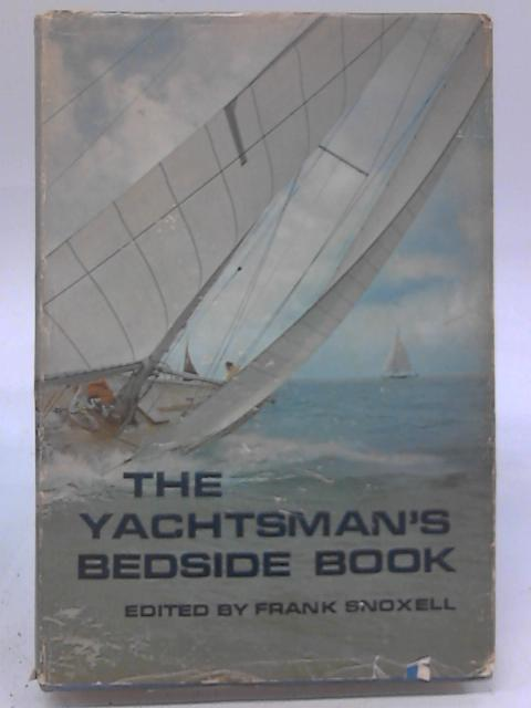 The Yachtsman's Bedside Book By Frank Harvey Snoxell