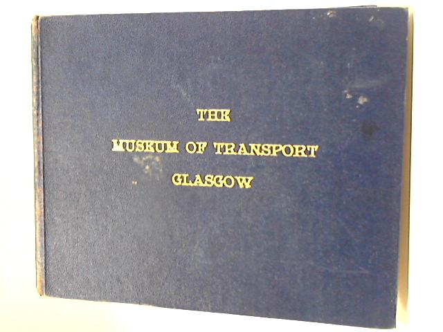 The Museum of Transport Glasgow Booklets By Museum of Transport
