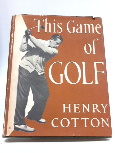 This Game of Golf by Henry Cotton