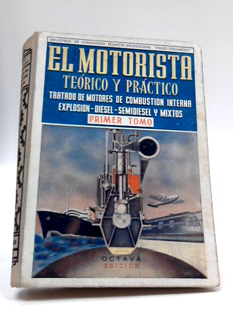 El Motorista Practico-Teorico, Primer Tomo by Francisco Valles Collantes