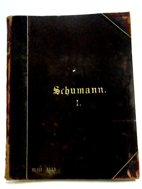 Rob Schumann's Werke Fur Pianoforte Solo: Band I by Rob Schumann