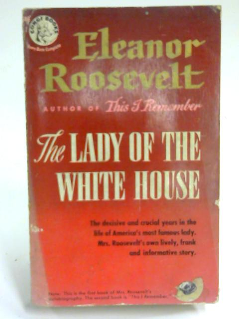 The Lady of the White House by Eleanor Roosevelt