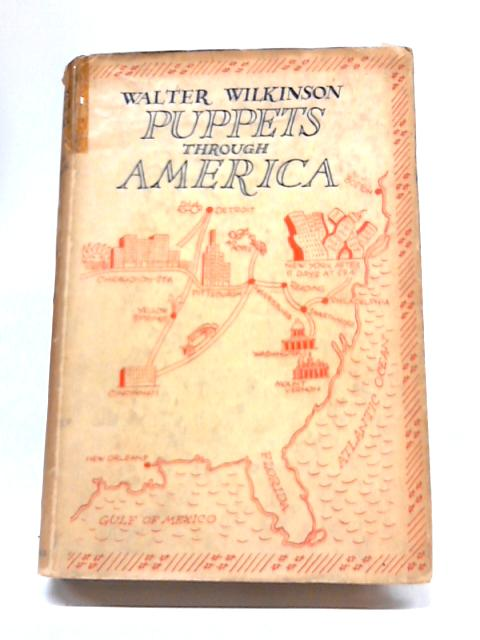 Puppets Through America by Walter Wilkinson