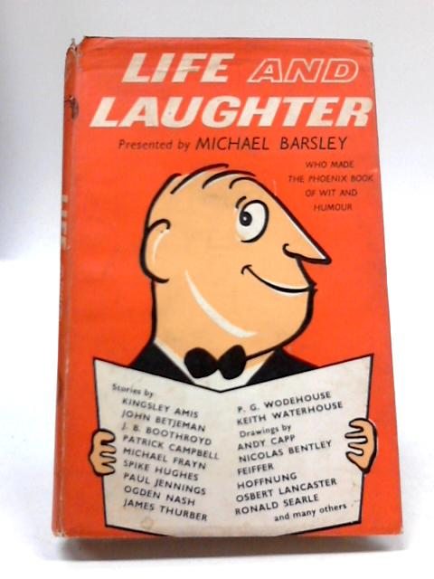 Life And Laughter by Barsley Michael