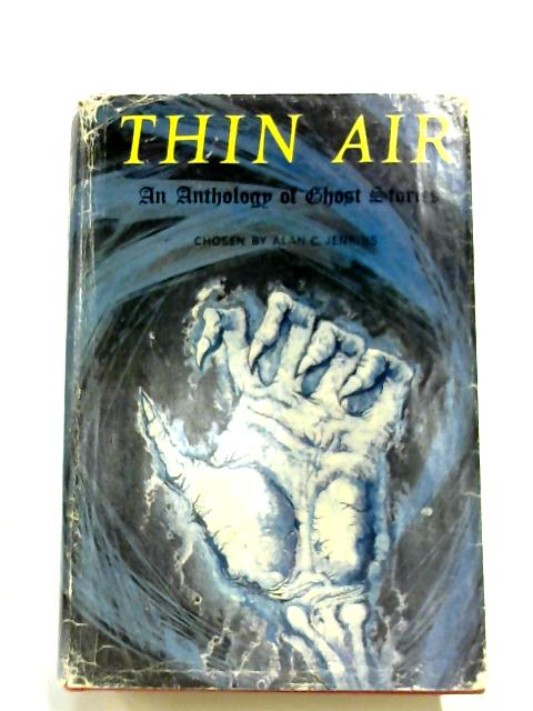 Thin Air: An Anthology Of Ghost Stories by Alan C. Jenkins