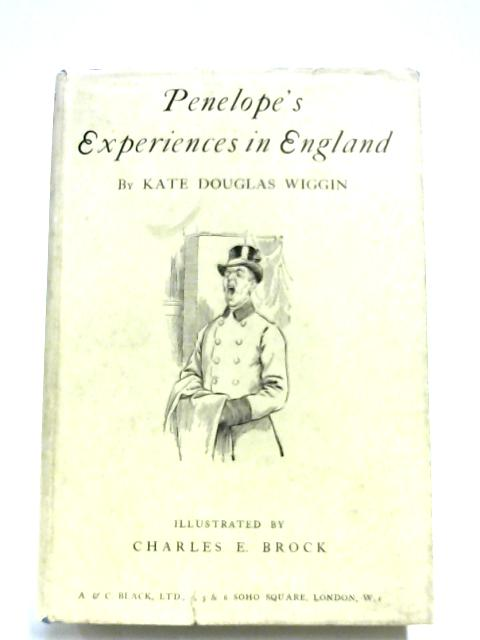 Penelope's Experiences In England By Kate Douglas Wiggin