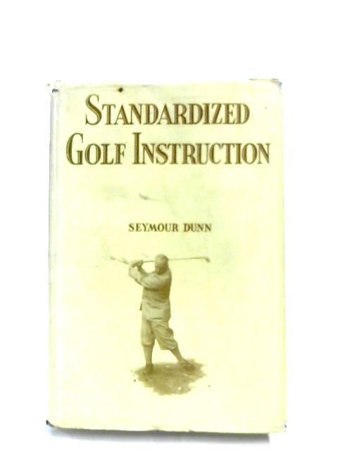 Standardized Golf Instruction by Seymour Dunn