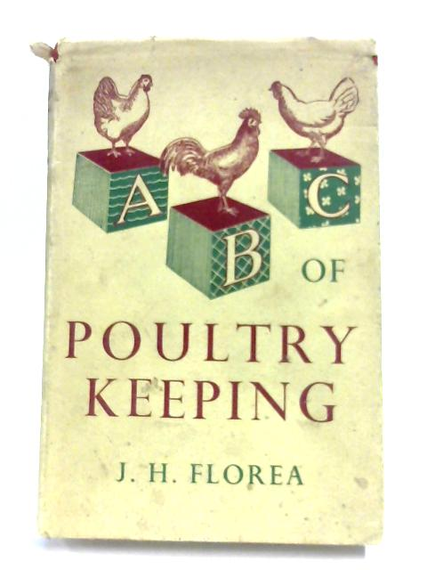 ABC Of Poultry Keeping By J. H. Florea